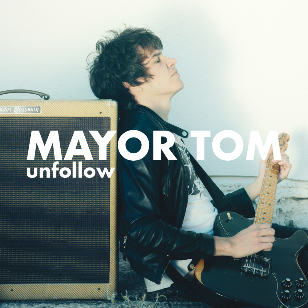 MAYOR TOM - unfollow - PORTADA