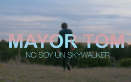MAYOR TOM - No soy un Skywalker
